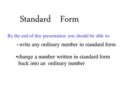standard form of a number  Writing Numbers in Standard Form