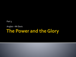 The_Power_and_the_Glory_Part_3[1].ppt