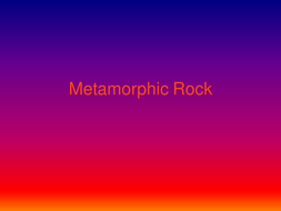 Metamorphic Rock.ppt