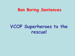 Improve the sentence using VCOP