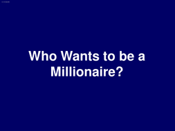 Who wants to be a millionaire: end of unit plenary