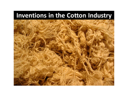 Inventions in the Cotton Industry