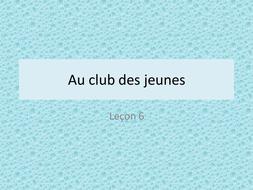 Loisirs - leçon 6 - Au club des jeunes - JCo.ppt