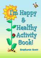 I'm Happy & Healthy Activities by Stephanie Scott 2011.pdf