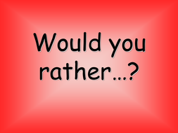 WouldYouRather.ppt