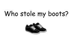 who stole my boots____.ppt