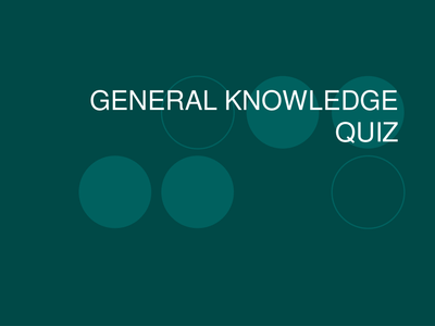 General Knowledge Quiz and answers by lisaidd - UK ...