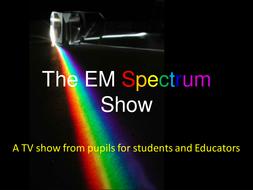 The EM Spectrum Show (BETT).pptx