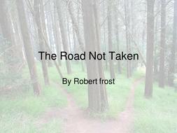 Robert Frost's The Road Not Taken - PowerPoint