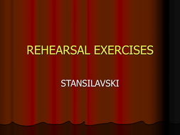 Rehearsal Exercises (Stanislavski).ppt