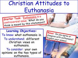 Y10 L4 Christian Attitudes to Euthanasia.ppt