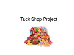 Tuck Shop Project.ppt