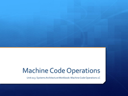 System Architecture Machine Code Operations 1C.pptx