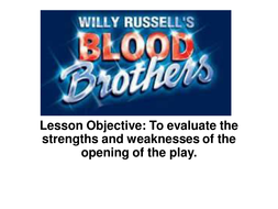 'Blood Brothers' Evaluation of the Opening