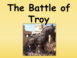 The Battle of Troy by SarahJohannah - Teaching Resources - Tes