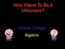 Algebra Revision Who Wants to Be a Millionaire?