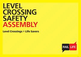 Rail Life Level Crossings Assembly presentation (secondary schools) - PCS.pptx