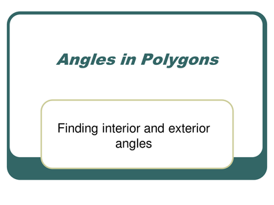 Interior And Exterior Angles Of Polygons By Aframe Uk Teaching Resources Tes