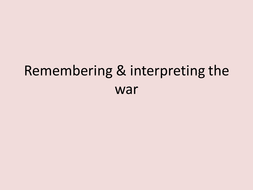 Remembering & interpreting the war.pptx