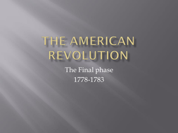 3. The American Revolution - Final phase.pptx