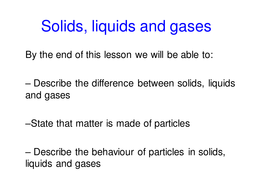 Solids, liquids and gases (Outstanding Lesson)