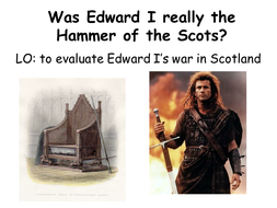 Lesson 2 Was Edward I really the Hammer of the Scots.pptx