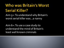 Lesson 1 - Who was Britain's Worst Serial Killer.pptx