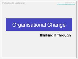 Organisational Change - Thinking It Through.ppt