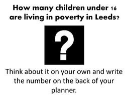 Lesson 4 - Poverty in Leeds.pptx
