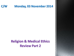 OCR Religion & Medical Ethics Review: Part 2