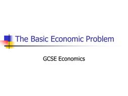 The Basic Economic Problem.ppt
