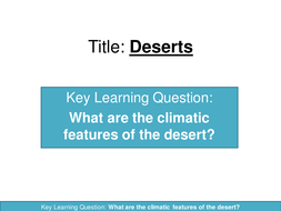 Desert Climate and introduction to desertification