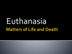 Euthanasia introduction - Edexcel unit 2