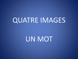 4 Pictures 1 Word - Y9 French