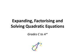 Expanding, Factorising and Solving Quadratics by alutwyche