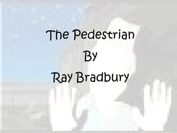 the pedestrian by ray bradbury by lynnfor  teaching resources activity ppt  kb the pedestrian