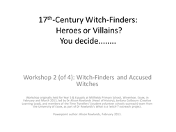 Workshop 2 Witch-Finders and Accused Witches.pptx