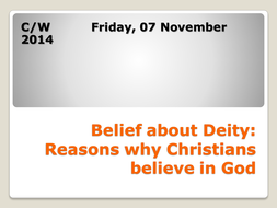 Belief about Deity - Reasons why Christians believe in God TEST.pptx