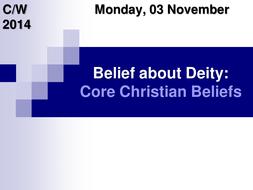 Belief about Deity: Core Christian Beliefs