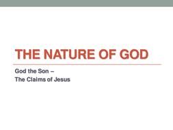 Belief about Deity: The Claims of Jesus