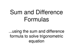Lesson_23_Using_Sum_And_Difference_Formula_For_Sine_And_Cosine.ppt