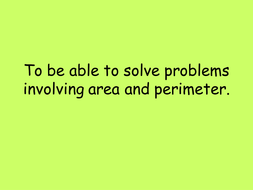 To be able to solve problems involving area.ppt