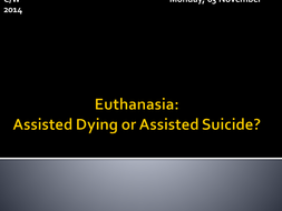 Euthanasia - Assisted Dying or Assisted Suicide.pptx