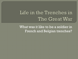 Life In The Trenches In Ww1 By Rjcarter68 Teaching Resources Tes