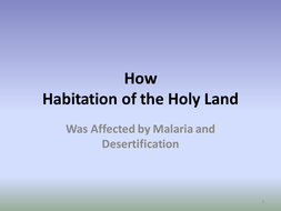 Habitation of the Holy Land affected by Malaria