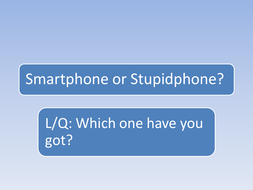 Smartphone or Stupidphone?