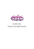 Bubble Jobs Guide to the Digital Industry
