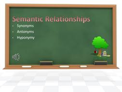 Synonyms, Antonyms and Hyponymy