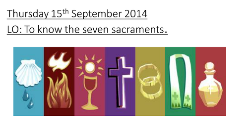 Seven Sacraments By Missashley Teaching Resources Tes