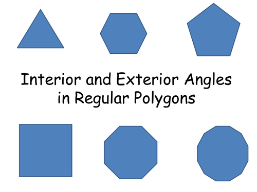 Interior and exterior angles of polygons by clairelogan100 teaching resources tes for Exterior angle of a regular octagon